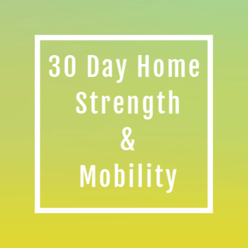 30 Day At Home Strength & Mobility Plan